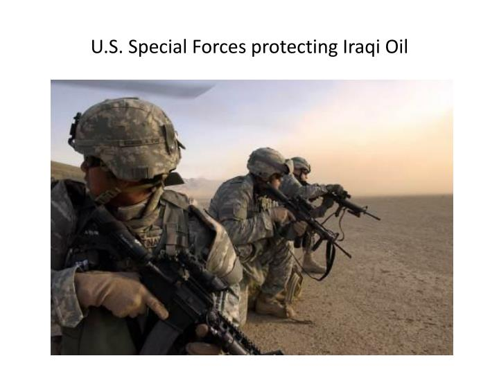 U.S. Special Forces protecting Iraqi Oil