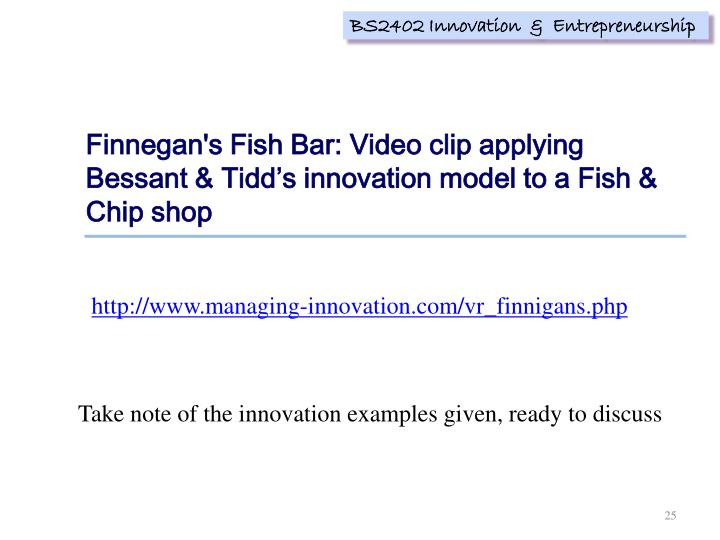 Finnegan's Fish Bar: Video clip applying Bessant & Tidd's innovation model to a Fish & Chip shop