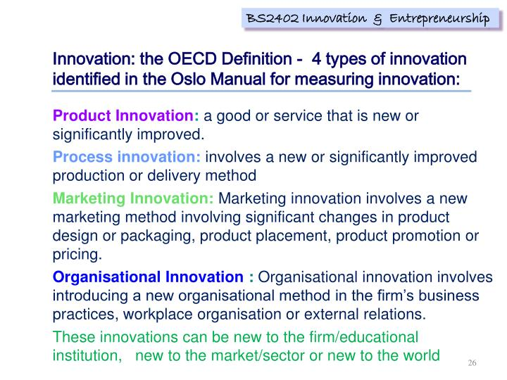 Innovation: the OECD Definition -  4 types of innovation identified in the Oslo Manual for measuring innovation: