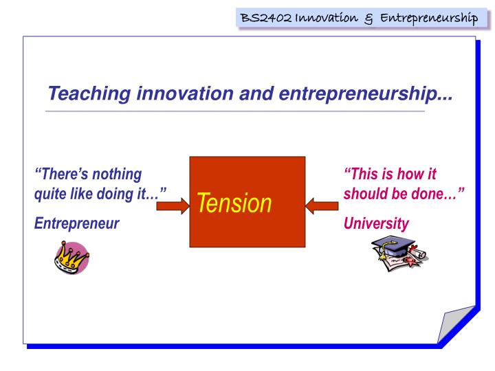 Teaching innovation and entrepreneurship...