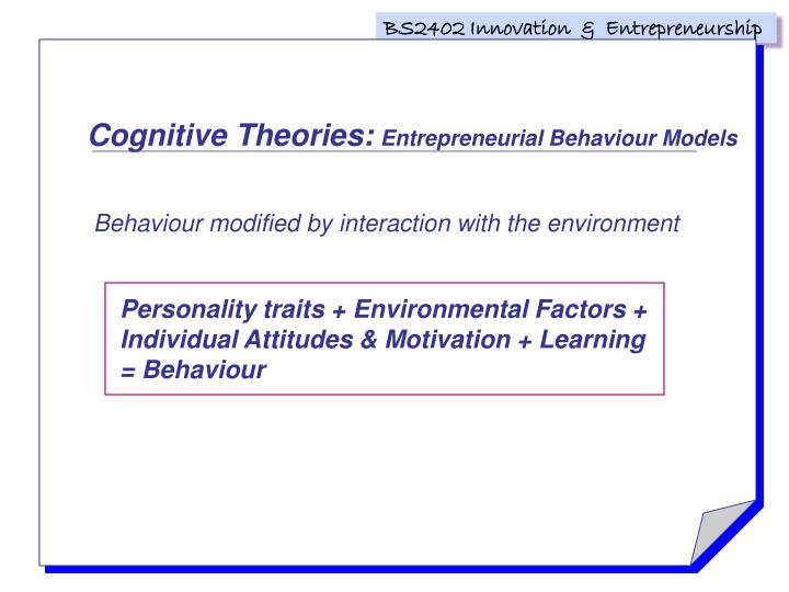 Personality traits + Environmental Factors +  Individual Attitudes & Motivation + Learning = Behaviour