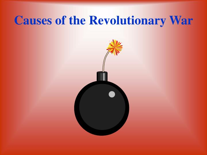 Causes of the revolutionary war