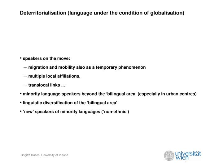 Deterritorialisation (language under the condition of globalisation)
