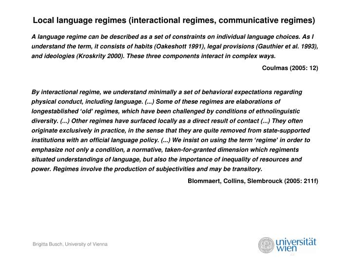 Local language regimes (interactional regimes, communicative regimes)