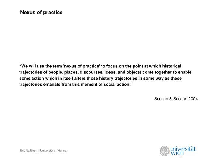Nexus of practice