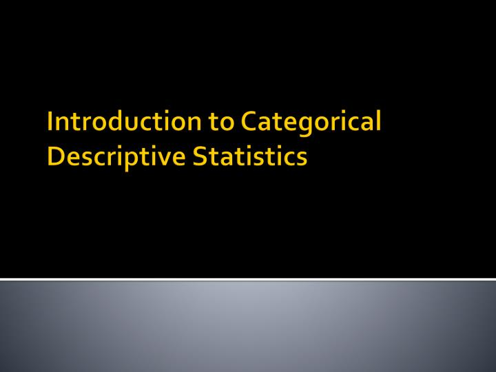 Introduction to categorical descriptive statistics