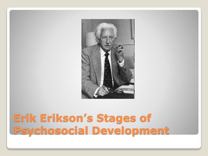 erikson s Erik erikson's theory of psychosocial development emphasizes the sociocultural determinants of development.