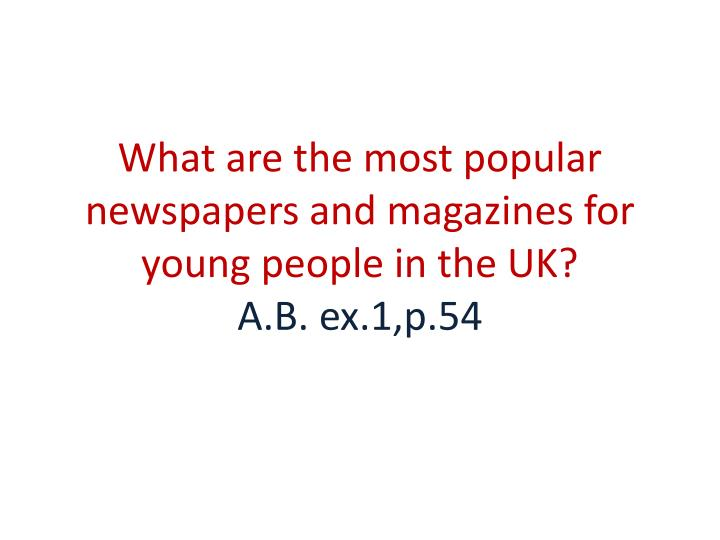 What are the most popular newspapers and magazines for young people in the UK?