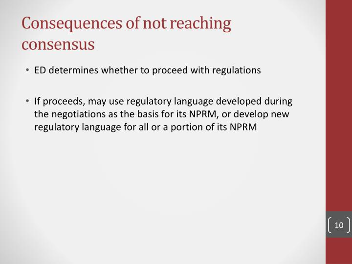 Consequences of not reaching consensus