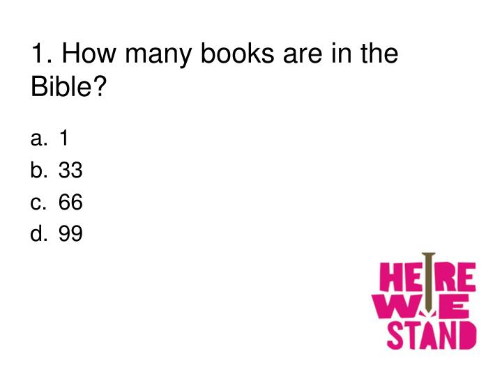 1. How many books are in the Bible?
