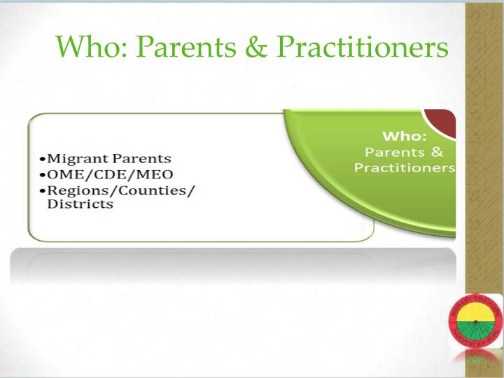Who: Parents & Practitioners