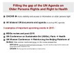 filling the gap of the un agenda on older persons rights and right to health
