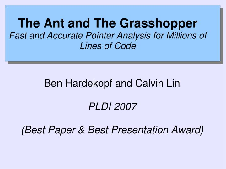 The ant and the grasshopper fast and accurate pointer analysis for millions of lines of code