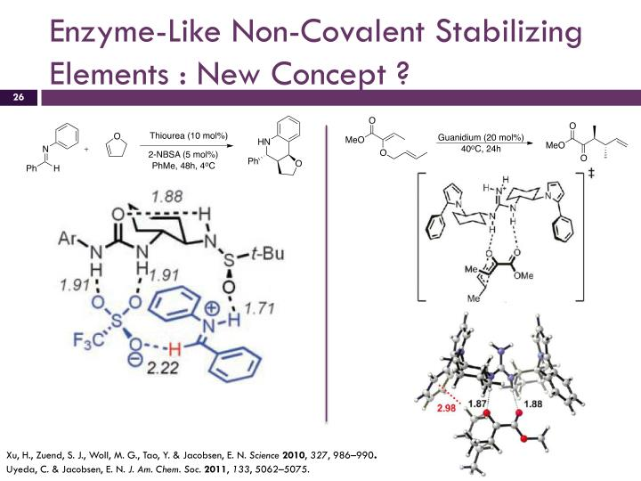 Enzyme-Like Non-Covalent Stabilizing Elements : New Concept ?