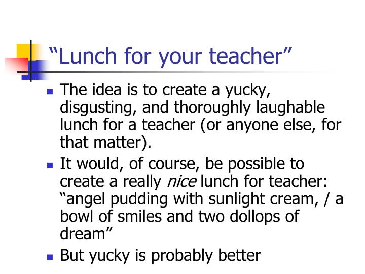 """Lunch for your teacher"""