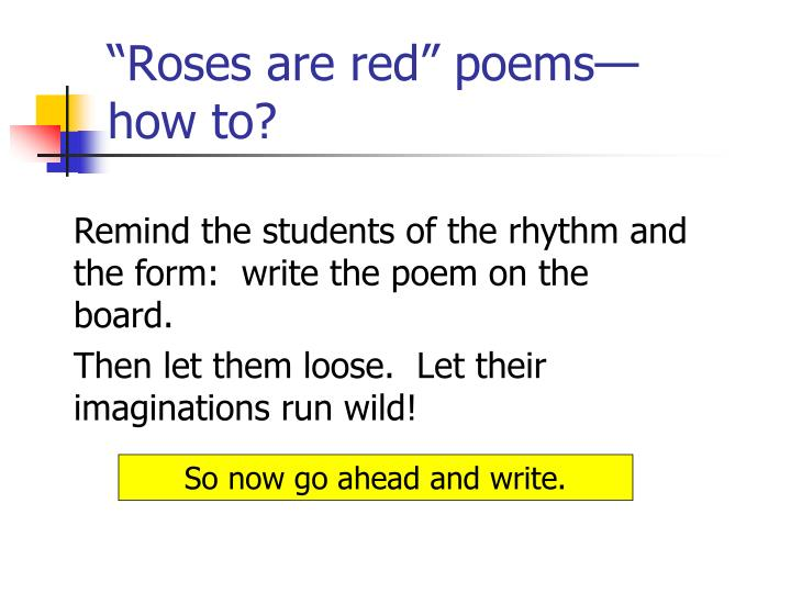 """Roses are red"" poems—"