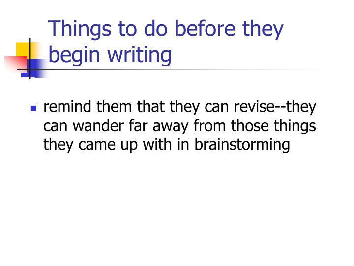 Things to do before they begin writing