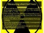 measuring short half lives