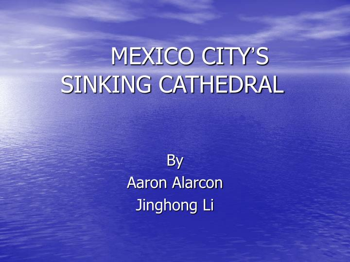 Mexico city s sinking cathedral