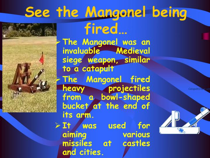 See the Mangonel being fired…