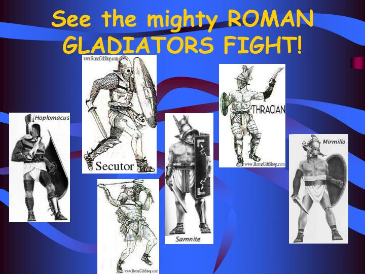 See the mighty ROMAN GLADIATORS FIGHT!