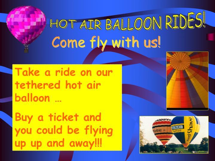 HOT AIR BALLOON RIDES!