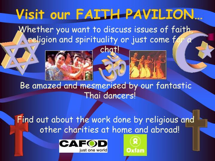 Visit our FAITH PAVILION…