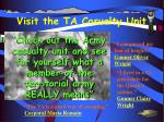 visit the ta casualty unit
