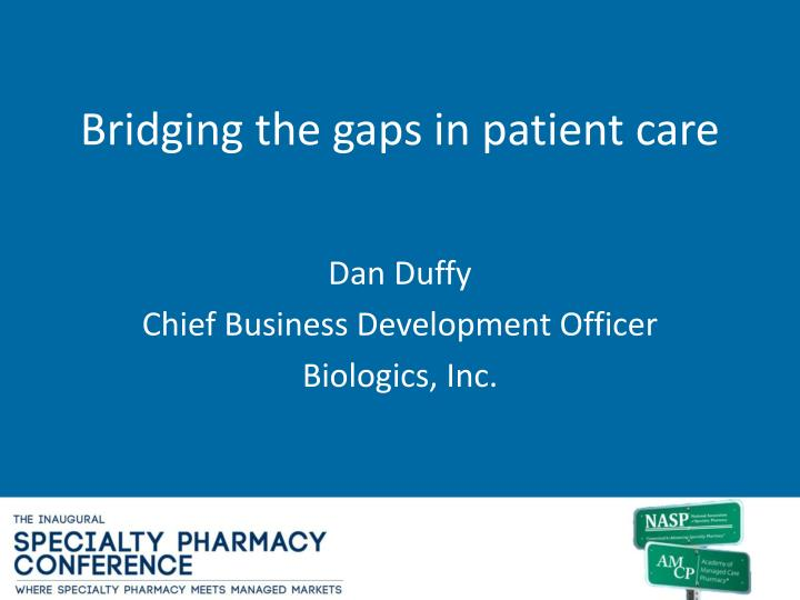 Bridging the gaps in patient care