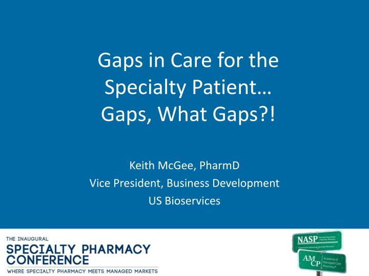 Gaps in Care for the