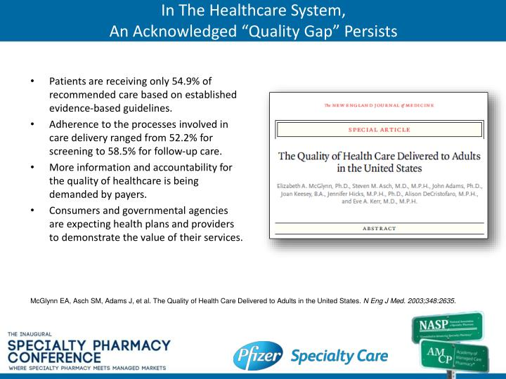 In the healthcare system an acknowledged quality gap persists