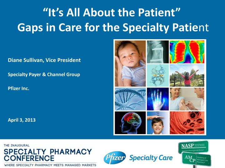 """""""It's All About the Patient"""""""