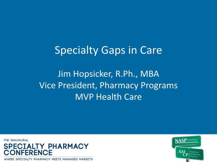 Specialty Gaps in Care