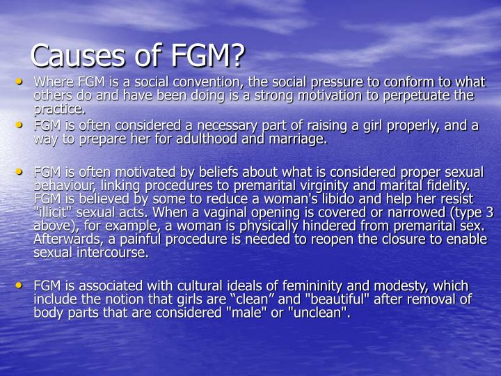 Causes of FGM?