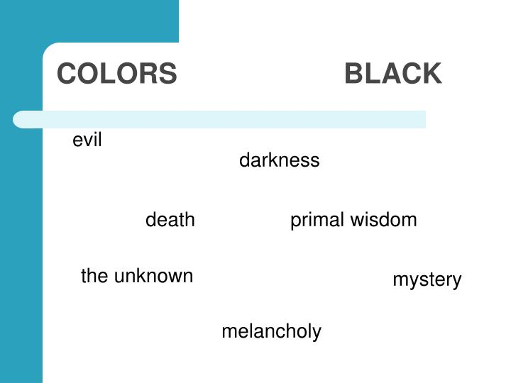 COLORS                     BLACK