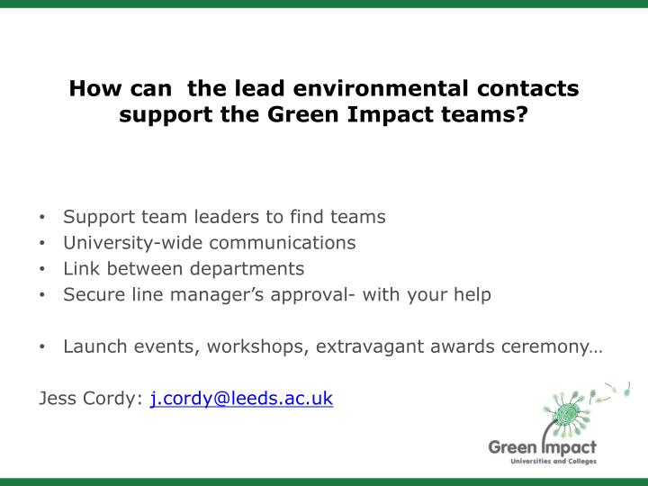 How can  the lead environmental contacts support the Green Impact teams?