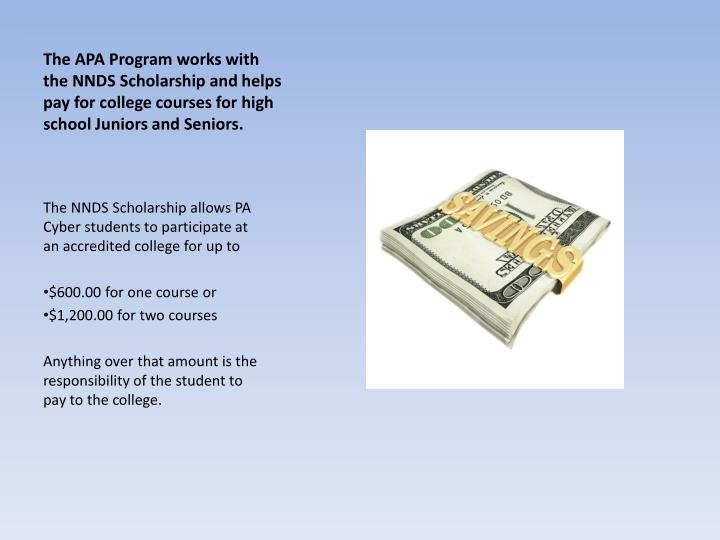 The APA Program works with the NNDS Scholarship and helps pay for
