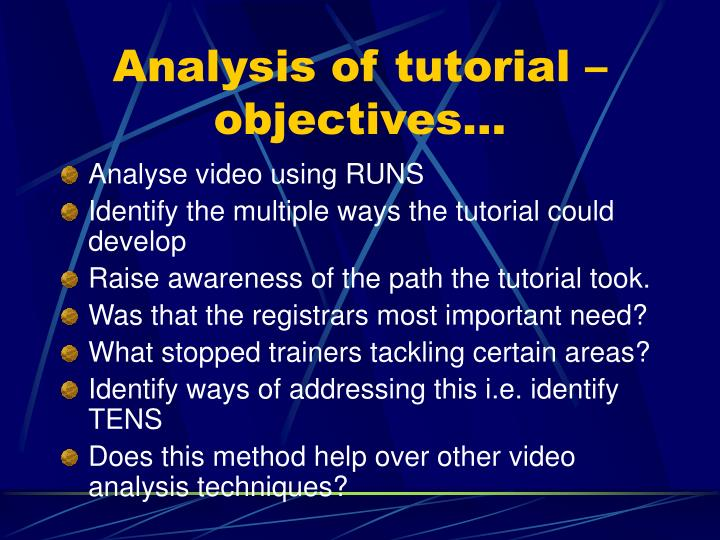 Analysis of tutorial – objectives…