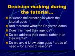 decision making during the tutorial
