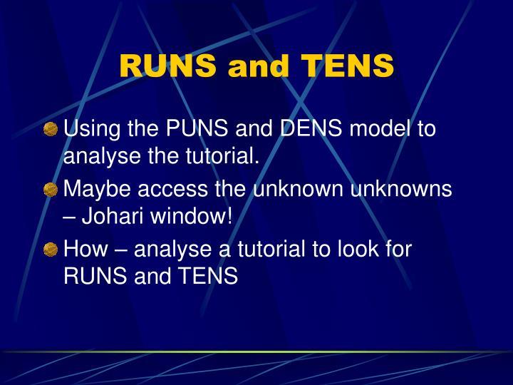 RUNS and TENS