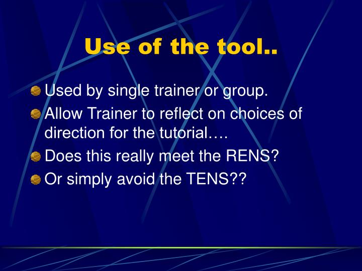 Use of the tool..