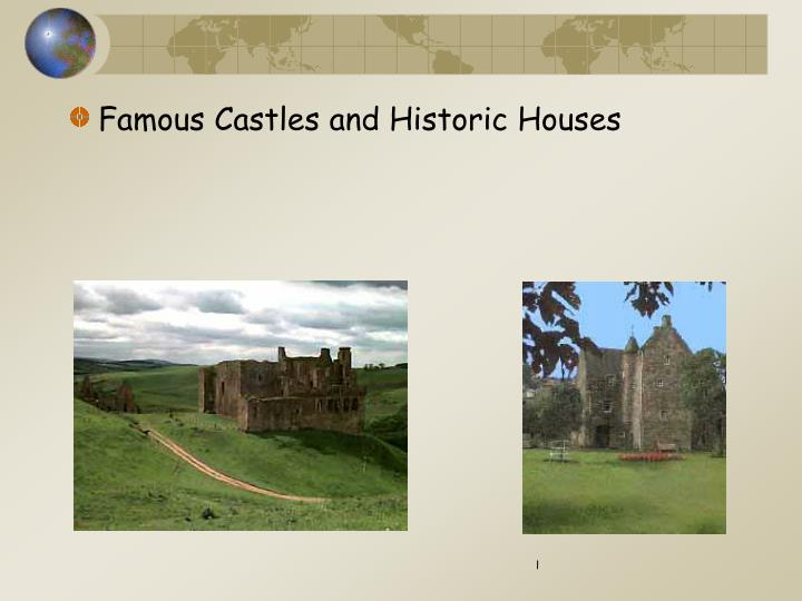 Famous Castles and Historic Houses