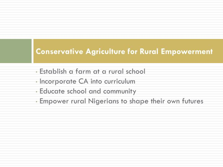 Conservative Agriculture for Rural Empowerment