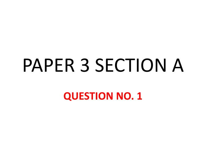 PAPER 3 SECTION A