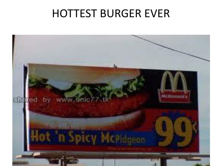 HOTTEST BURGER EVER