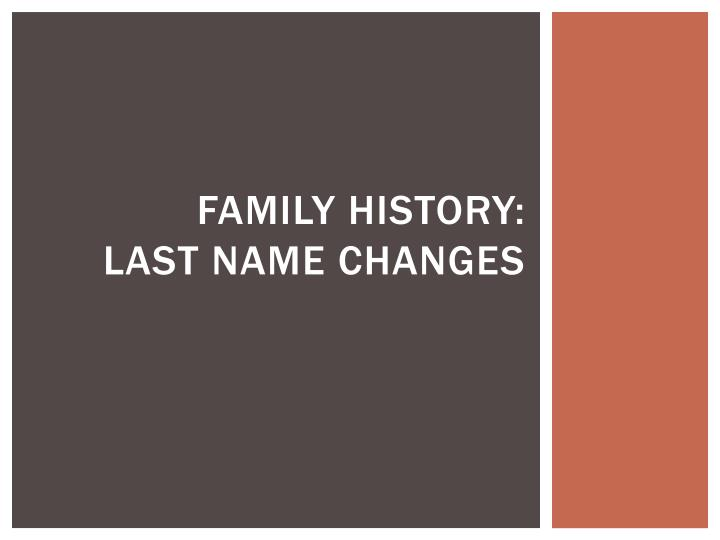 Family history last name changes