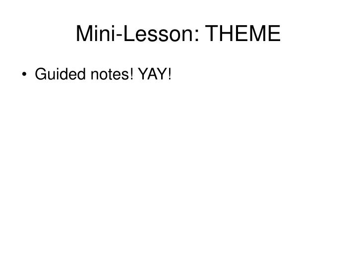 Mini-Lesson: THEME