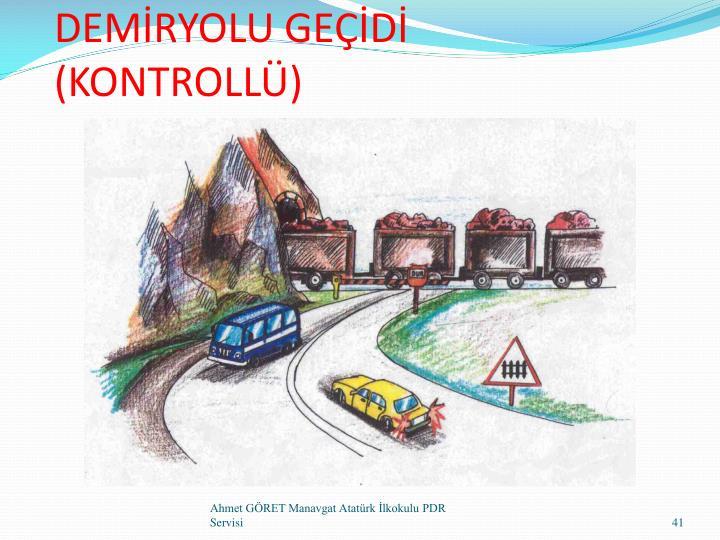 DEMİRYOLU GEÇİDİ (KONTROLLÜ)