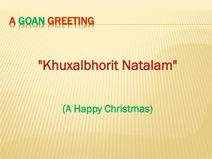 """Khuxalbhorit Natalam"""