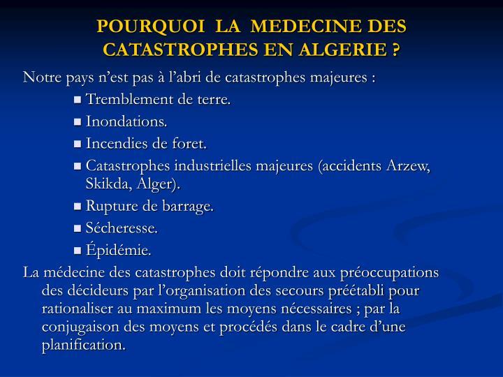 POURQUOI  LA  MEDECINE DES CATASTROPHES EN ALGERIE ?